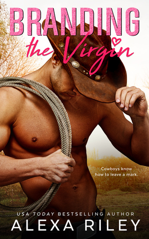 Branding the Virgin by Alexa Riley